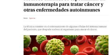 RECELL – Médicos chilenos se especializan en inmunoterapia para tratar cáncer y otras enfermedades autoinmunes – LA TERCERA